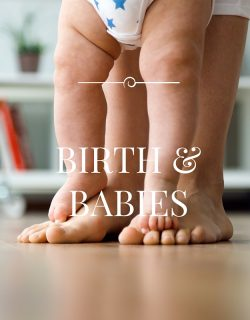 Birth and Babies