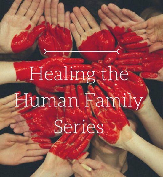 Healing theHuman FamilySeries (1)